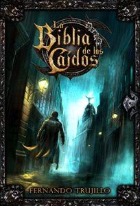 La Biblia de los Caídos de Fernando Trujillo Sanz (Versión Kindle)