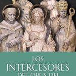Los intercesores del Opus Dei de Enrique Muñiz (Versión Kindle)