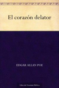El corazón delator de Edgar Allan Poe (Versión Kindle)