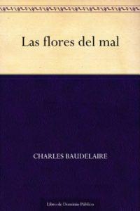 Las flores del mal de Charles Baudelaire (Versión Kindle)