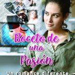 Boceto de una pasión: Un romance diferente de Scarlett Vega (Versión Kindle)