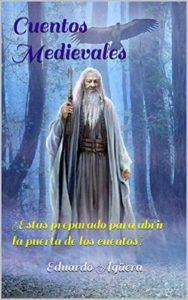 Cuentos Medievales de Eduardo Agüera Villalobos (Versión Kindle)