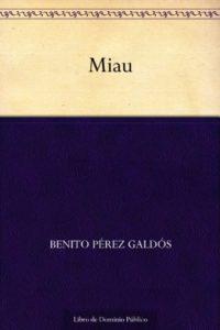 Miau de Benito Pérez Galdós (Versión Kindle)