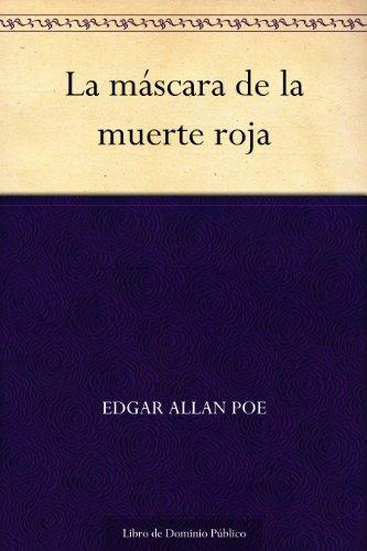 La máscara de la muerte roja de Edgar Allan Poe (Versión Kindle)