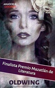 Oldwing: Novela Histórica de Amador D. Gervasio (Versión Kindle)